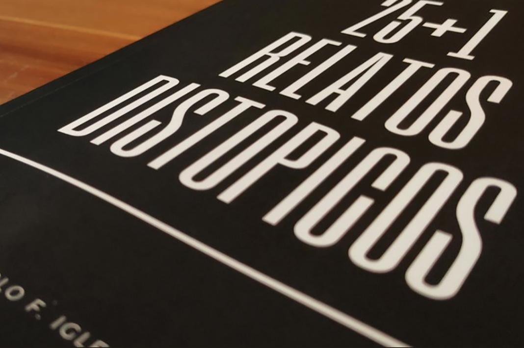 Portada de 25+1 Relatos Distópicos, el nuevo libro de Pablo F Iglesias